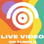 Tumblr Live Video available for users in June 2016